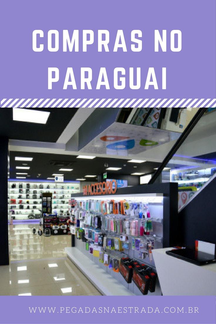 Dicas de compras no Paraguai para não cair em furada.