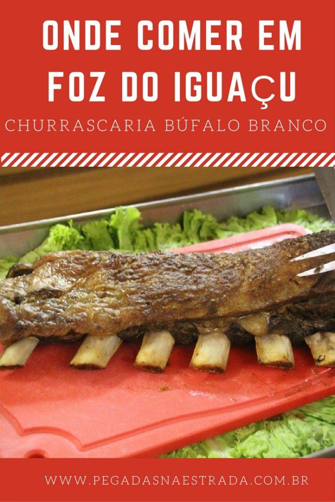 Dicas de onde comer em Foz do Iguaçu. Conheça a churrascaria Búfalo Branco.