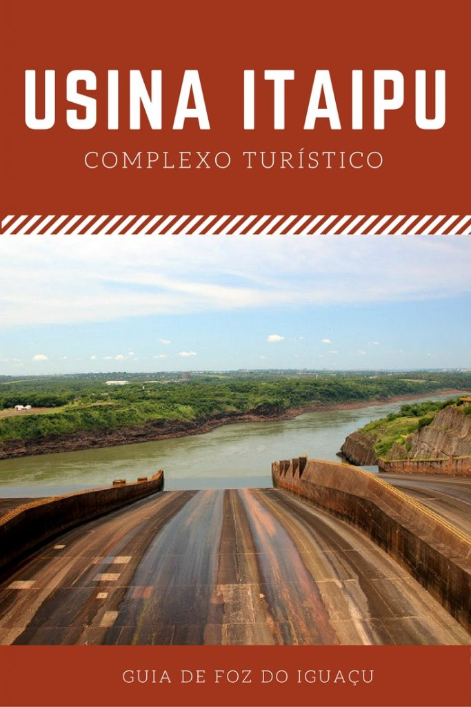 Guia de Viagem de Foz do Iguaçu: conheça o complexo turístico da Usina de Itaipu.