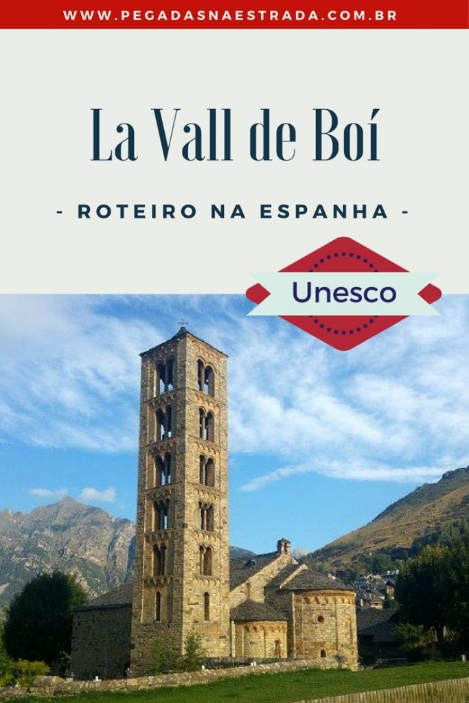 Conheça La Vall de Boí, um vale lindíssimo em meio aos Pireneus Europeus. Roteiro completo pelas igrejas românicas, declaradas patrimônio mundia pela Unesco