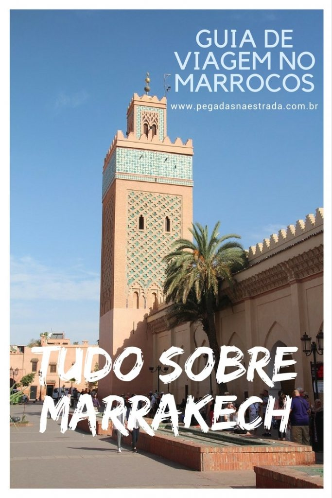 Tudo sobre Marrakech: roteiro, onde se hospedar, dicas de segurança, quanto tempo ficar e muitas outras informações úteis.