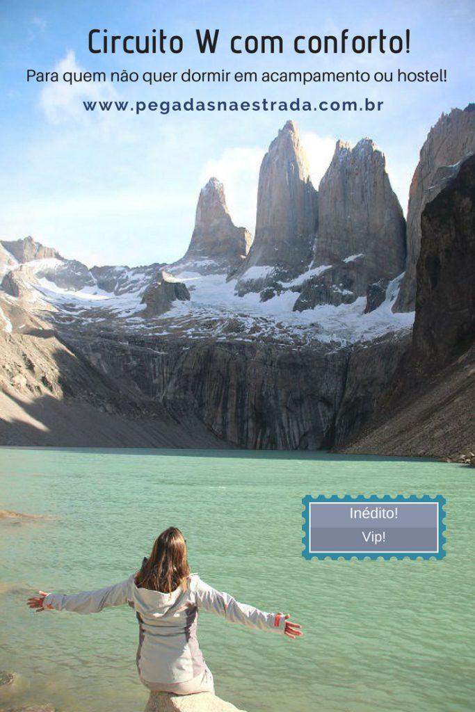 Conheça todas as atrações do Circuito W em Torres del Paine sem ter que dormir em hostels ou acampamentos. Saiba como percorrer todo o roteiro com conforto!