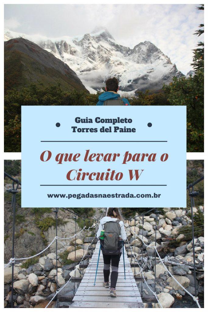 Pensando em fazer o Circuito W em Torres del Paine? Saiba o que levar para o Circuito W, o que comer e onde deixar a mochila.